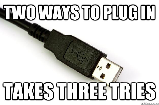 88f4f2890697898a377b6146f1acae6e_-three-tries-usb-cable-meme-usb_625-416[1].jpeg